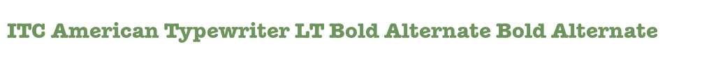 ITC American Typewriter LT Bold Alternate