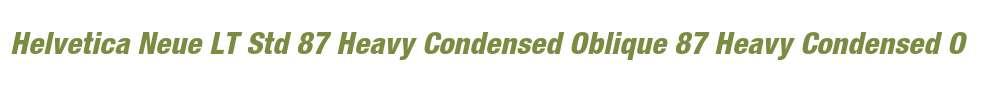 Helvetica Neue LT Std 87 Heavy Condensed Oblique