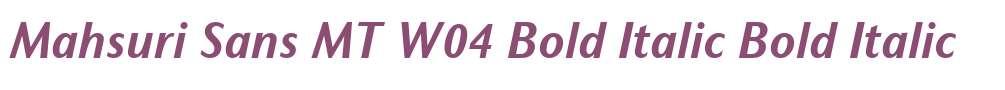 Mahsuri Sans MT W04 Bold Italic