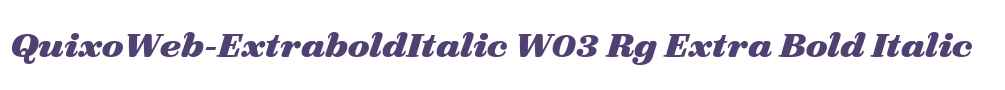 QuixoWeb-ExtraboldItalic W03 Rg