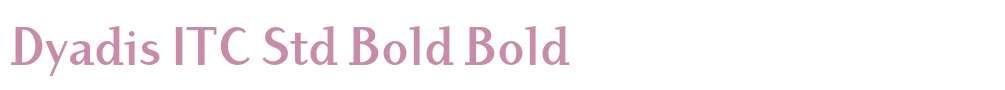 Dyadis ITC Std Bold