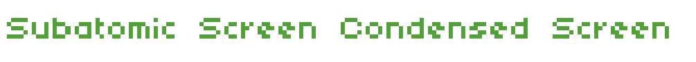 Subatomic Screen Condensed