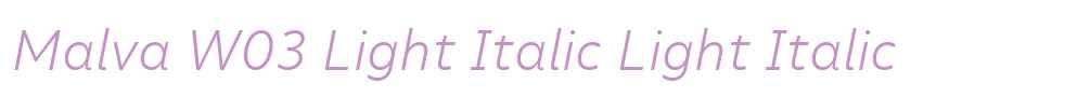 Malva W03 Light Italic