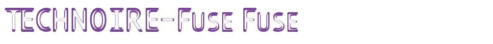 TECHNOIRE-Fuse