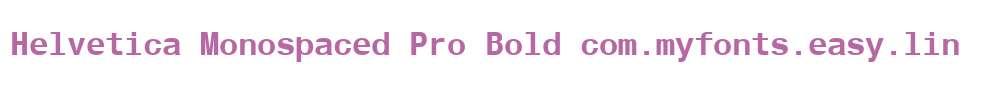 Helvetica Monospaced Pro Bold