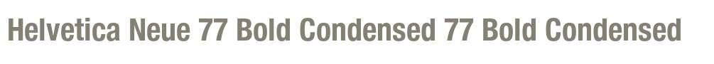 Helvetica Neue 77 Bold Condensed