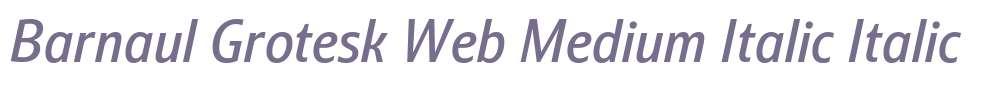 Barnaul Grotesk Web Medium Italic