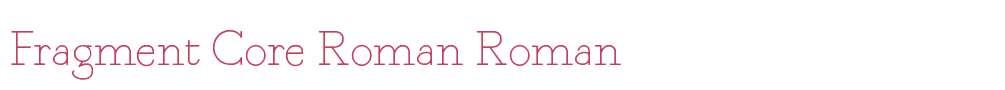 Fragment Core Roman