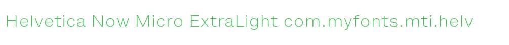 Helvetica Now Micro ExtraLight