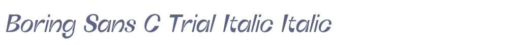 Boring Sans C Trial Italic