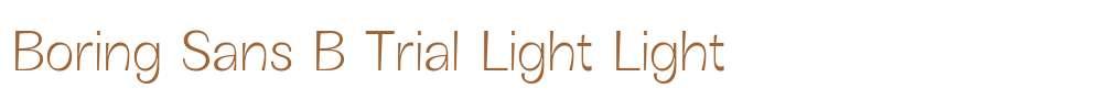 Boring Sans B Trial Light