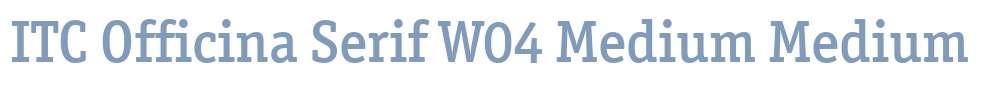 ITC Officina Serif W04 Medium