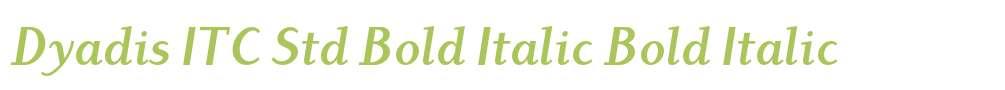 Dyadis ITC Std Bold Italic