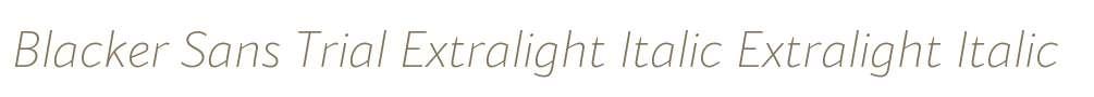 Blacker Sans Trial Extralight Italic