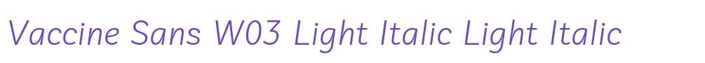 Vaccine Sans W03 Light Italic