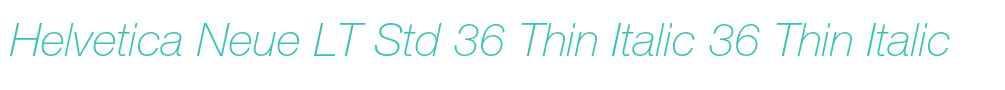 Helvetica Neue LT Std 36 Thin Italic