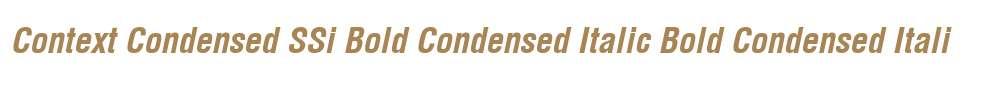 Context Condensed SSi Bold Condensed Italic