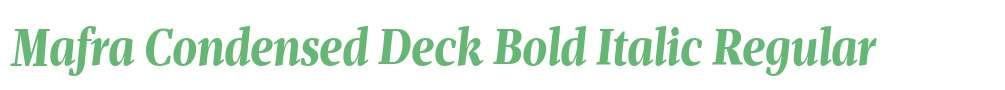 Mafra Condensed Deck Bold Italic